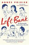 Picture of Left Bank: Art, Passion and the Rebirth of Paris 1940-1950