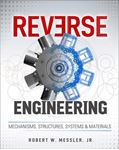 Picture of Reverse Engineering: Mechanisms, Structures, Systems & Materials