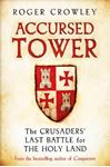 Picture of Accursed Tower: The Crusaders' Last Battle for the Holy Land