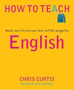 Picture of How to Teach English: Novels, non-fiction and their artful navigation