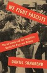 Picture of We Fight Fascists: The 43 Group and Their Forgotten Battle for Post War Britain