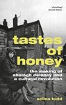 Picture of Tastes of Honey: The Making of Shelagh Delaney and a Cultural Revolution