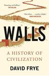 Picture of Walls: A History of Civilization in Blood and Brick
