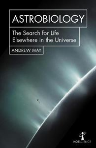 Picture of Astrobiology: The Search for Life Elsewhere in the Universe