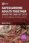 Picture of Safeguarding Adults Together under the Care Act 2014: A multi-agency practice guide