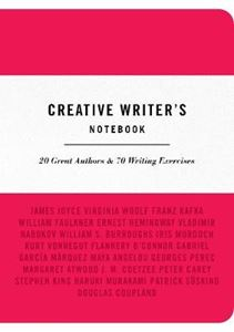 Picture of Creative Writer's Notebook : 20 Great Authors & 70 Writing Exercises