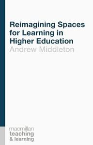 Picture of Reimagining Spaces for Learning in Higher Education