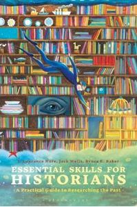 Picture of Essential Skills for Historians: A Practical Guide to Researching the Past