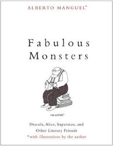 Picture of Fabulous Monsters: Dracula, Alice, Superman, and Other Literary Friends
