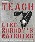 Picture of Teach Like Nobody's Watching: The essential guide to effective and efficient teaching