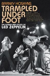 Picture of Trampled Under Foot: The Power and Excess of Led Zeppelin