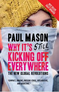 Picture of Why it's still kicking off everywhere: the new global revolutions