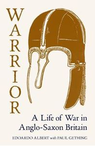 Picture of Warrior: A Life of War in Anglo-Saxon Britain
