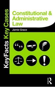 Picture of Constitutional and Administrative Law: Key Facts and Key Cases