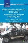 Picture of Reinventing the Local in Tourism: Producing, Consuming and Negotiating Place