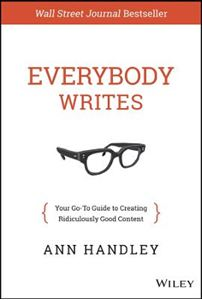 Picture of Everybody Writes: Your Go-To Guide to Creating Ridiculously Good Content