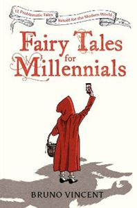 Picture of Fairy Tales for Millennials: 12 Problematic Stories Retold for the Modern World