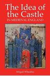 Picture of Idea of the Castle in Medieval England