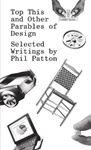 Picture of Top This and Other Parables of Design, Selected Writings by Phil Patton