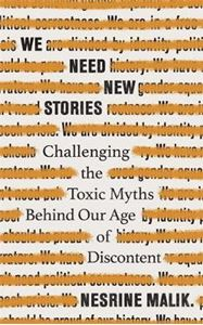 Picture of We Need New Stories: Challenging the Toxic Myths Behind Our Age of Discontent