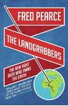 Picture of Landgrabbers: The New Fight Over Who Owns The Earth
