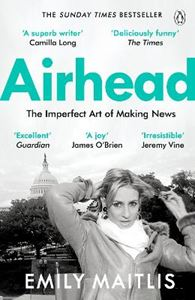 Picture of Airhead: The Imperfect Art of Making News