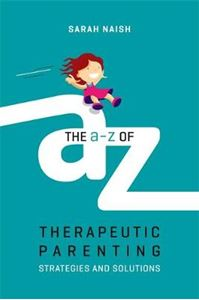 Picture of A-Z of Therapeutic Parenting: Strategies and Solutions