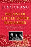 Picture of Big Sister, Little Sister, Red Sister: Three Women at the Heart of Twentieth-Century China