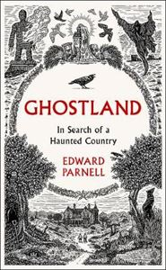 Picture of Ghostland: In Search of a Haunted Country