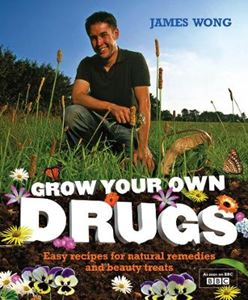 Picture of Grow Your Own Drugs: Easy recipes for natural remedies and beauty fixes