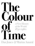 Picture of Colour of Time: A New History of the World, 1850-1960
