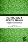 Picture of Pastoral Care in Medieval England: Interdisciplinary Approaches