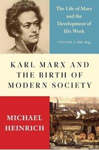 Picture of Karl Marx and the Birth of Modern Society: The Life of Marx and the Development of His Work