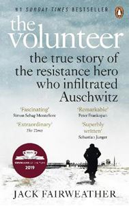 Picture of Volunteer: The True Story of the Resistance Hero who Infiltrated Auschwitz