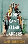 Picture of Ladies Can't Climb Ladders: The Pioneering Adventures of the First Professional Women