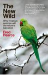 Picture of New Wild: Why invasive species will be nature's salvation