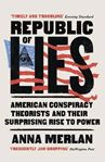 Picture of Republic of Lies: American Conspiracy Theorists and Their Surprising Rise to Power