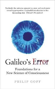 Picture of Galileo's Error: Foundations for a New Science of Consciousness