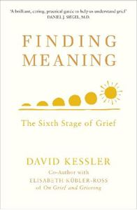 Picture of Finding Meaning: The Sixth Stage of Grief