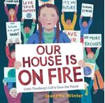 Picture of Our House Is on Fire : Greta Thunberg's Call to Save the Planet