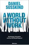 Picture of World Without Work: Technology, Automation and How We Should Respond