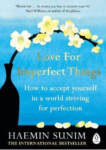 Picture of Love for Imperfect Things: The Sunday Times Bestseller: How to Accept Yourself in a World Striving for Perfection