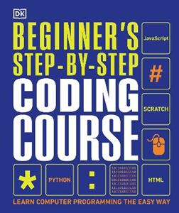 Picture of Beginner's Step-by-Step Coding Course: Learn Computer Programming the Easy Way