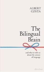 Picture of Bilingual Brain: And What It Tells Us about the Science of Language