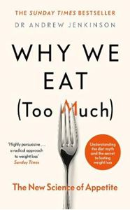 Picture of Why We Eat (Too Much): The New Science of Appetite