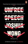 Picture of Unfree Speech: The Threat to Global Democracy and Why We Must Act, Now