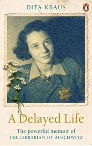 Picture of Delayed Life: The true story of the Librarian of Auschwitz