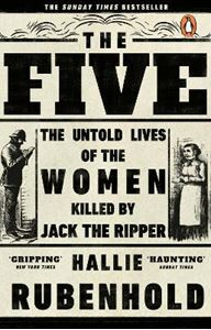Picture of Five: The Untold Lives of the Women Killed by Jack the Ripper