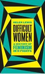 Picture of Difficult Women: A History of Feminism in 11 Fights