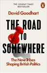 Picture of Road to Somewhere: The New Tribes Shaping British Politics
